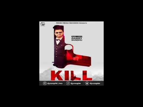 Kill,Garry Sandhu,brand new punjabi video...
