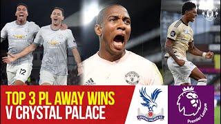 Top 3 Premier League Wins At Crystal Palace   Crystal Palace v Manchester United   Bitesize Boxset