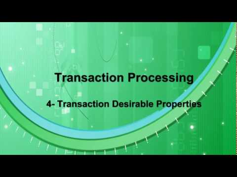 Transaction Processing - Part 2 -04 - Transaction Properties - ACID Properties