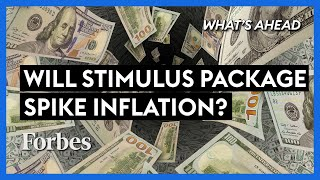 Will A New Stimulus Package Spike Inflation? - Steve Forbes | What's Ahead | Forbes