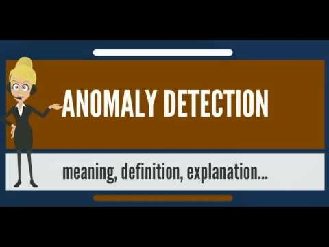 What is ANOMALY DETECTION? What does ANOMALY DETECTION mean? ANOMALY DETECTION meaning