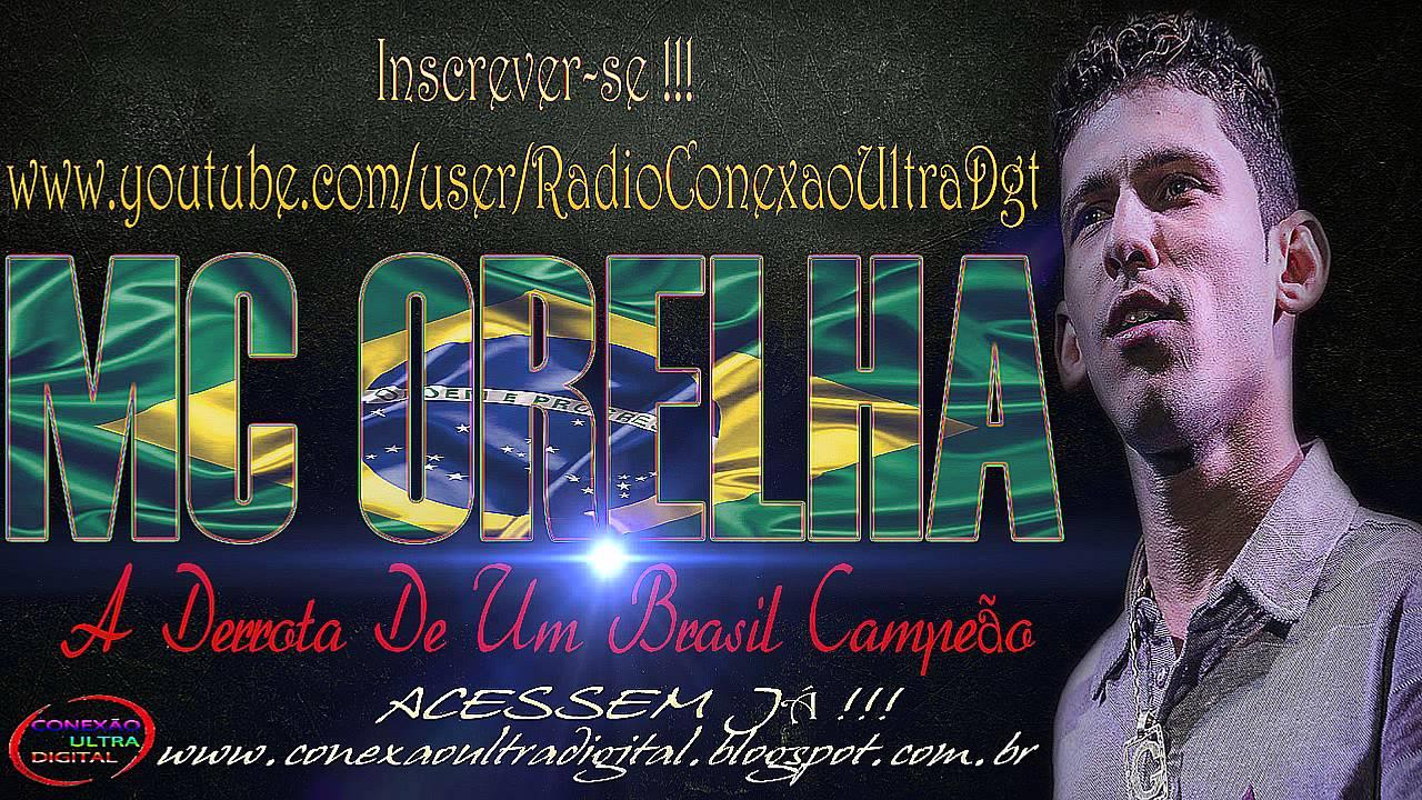 Mc Orelha - A Derrota De Um Brasil Campeão { DJ Gelouko }
