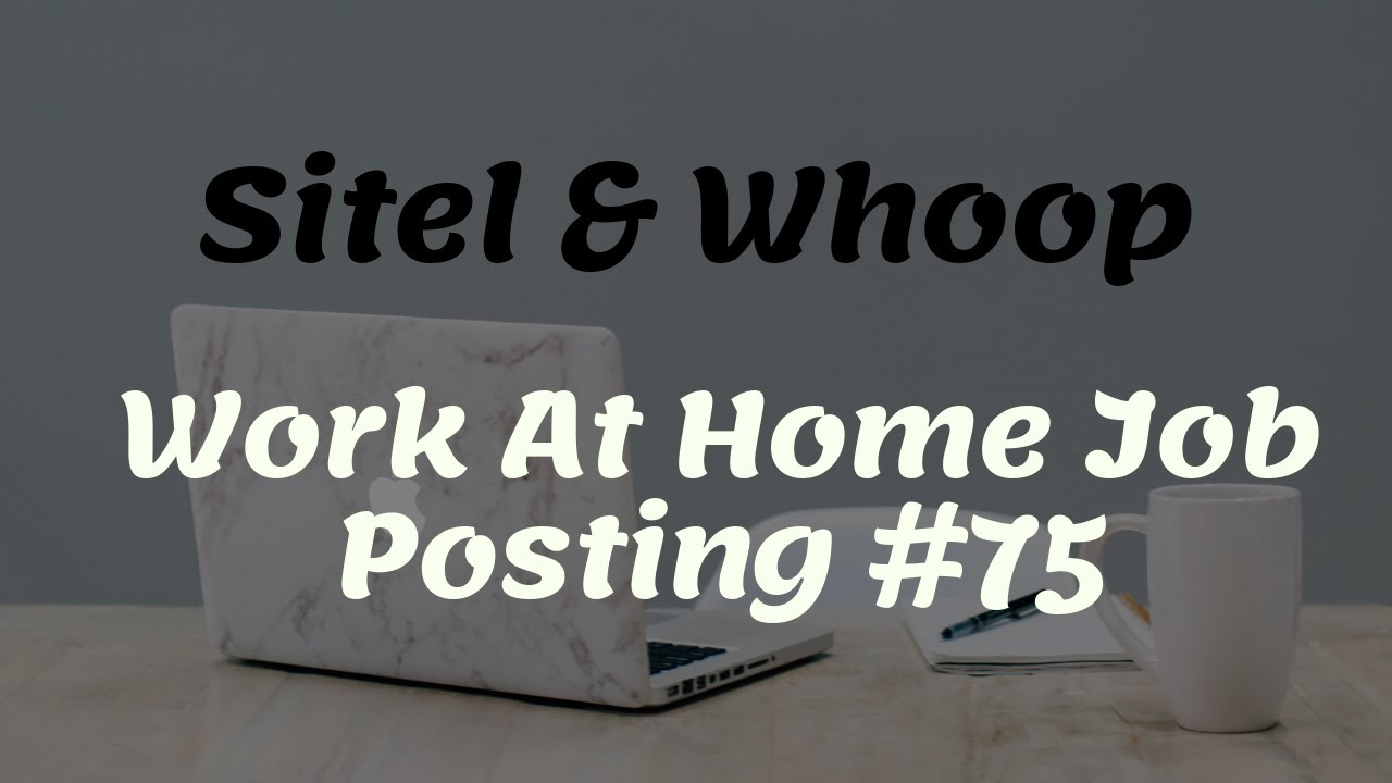 Sitel Whoop Work At Home Job Posting 75