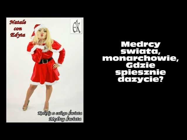 Mędrcy Świata Monarchowie - Edyta Kamińska (KOLEDY Z TEKSTEM)
