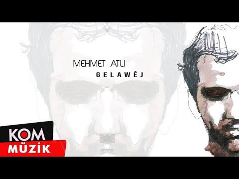 Mehmet Atlı - Gelawej
