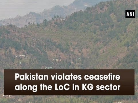 Pakistan violates ceasefire along the LoC in KG sector