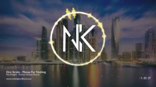 Скачать Dire Straits Money For Nothing No Knight Future House Remix