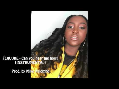 Flau'jae - Can You Hear Me Now INSTRUMENTAL (Prod by Mike Kalombo)
