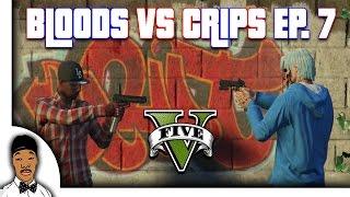 GTA 5   Bloods vs Crips Ep. 7 [HQ]