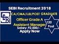 Securities & Exchange Board of India (SEBI) Recruitment 2018 Asst. Manager (Officer Grade A)