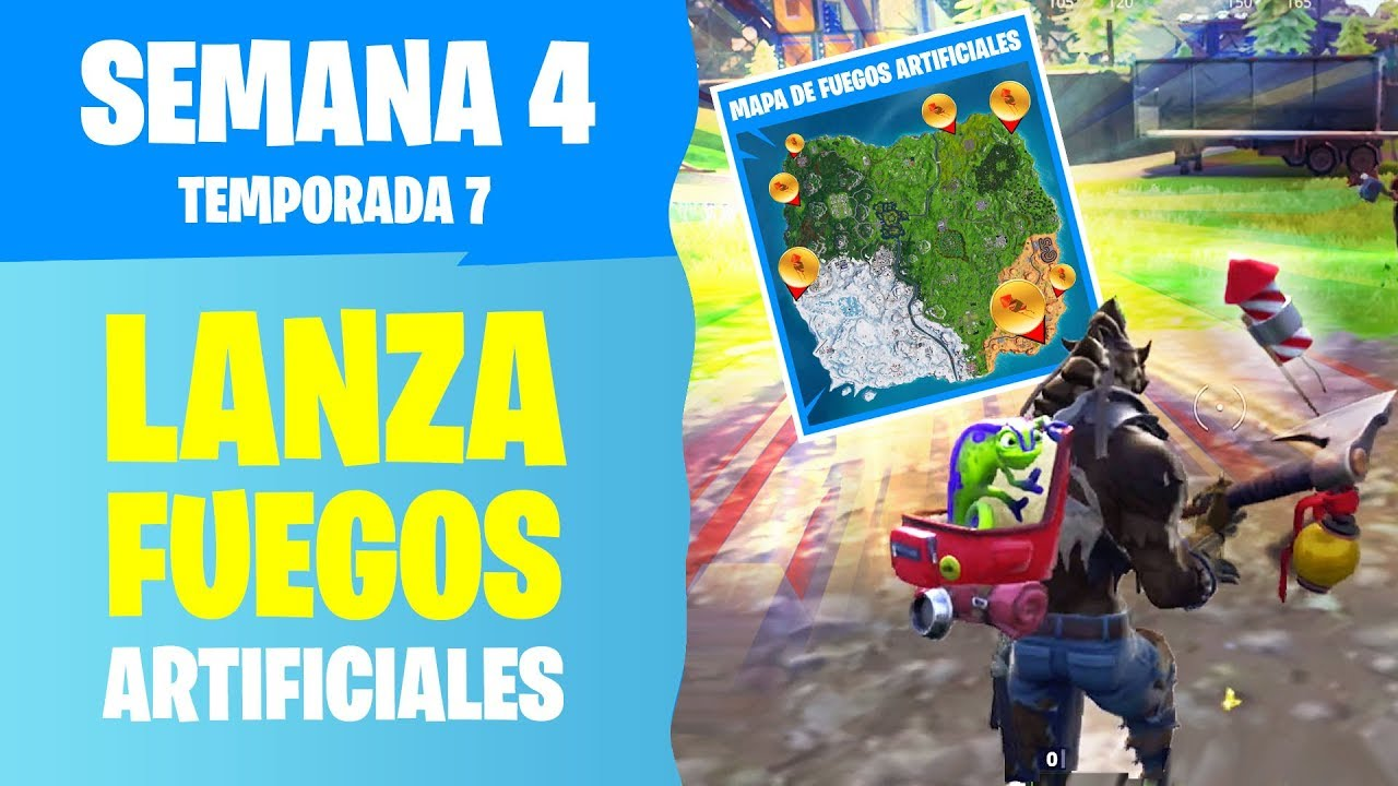 Lanza Fuegos Artificiales Fortnite Semana 4 Temporada 7 Fortnite
