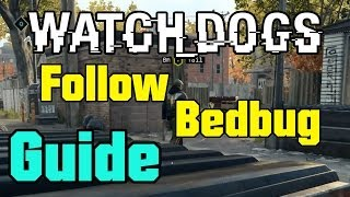 Watch Dogs - How to Follow Bedbug - Not a job for Tyrone mission