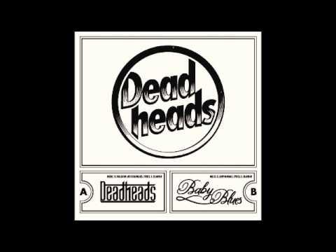 Deadheads - Deadheads - Baby Blues