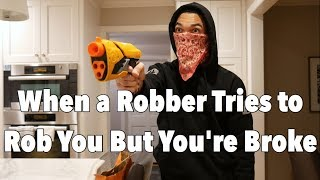 When a Robber Tries to Rob You but You