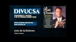 Rudy Ventura - Jota de la Dolores