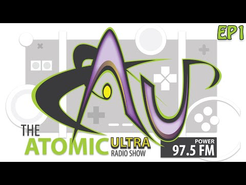 The Atomic Ultra Show Episode 1