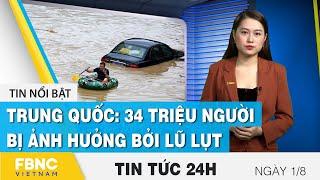 Tin tức 24h mới nhất 1/8 | Trung Quốc: 34 triệu người bị ảnh hưởng bởi lũ lụt | FBNC