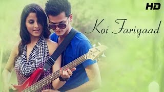 "Shrey Singhal ""Koi Fariyaad"" - New Hindi Songs 2014 