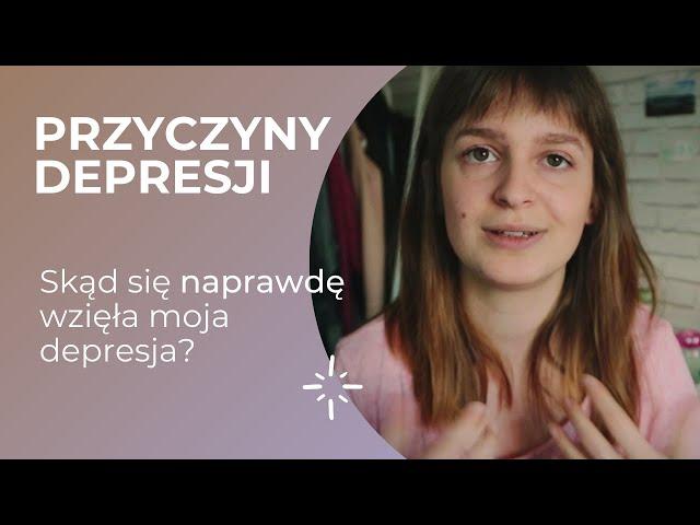 PRZYCZYNY DEPRESJI - moja historia cz.2
