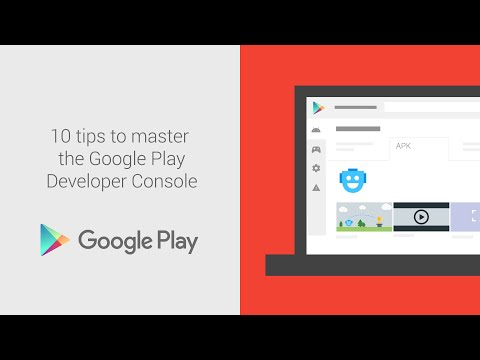 10 tips to master the Google Play Developer Console