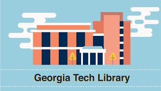Georgia Tech Library: Engineered for YOU