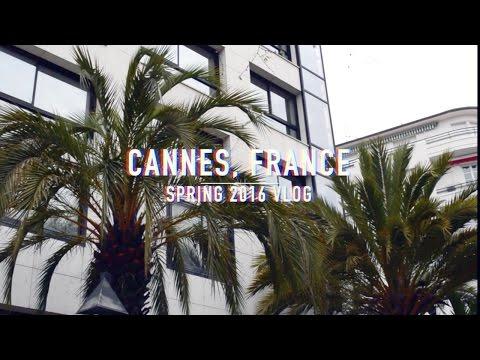 Cannes, France | Spring 2016 VLOG