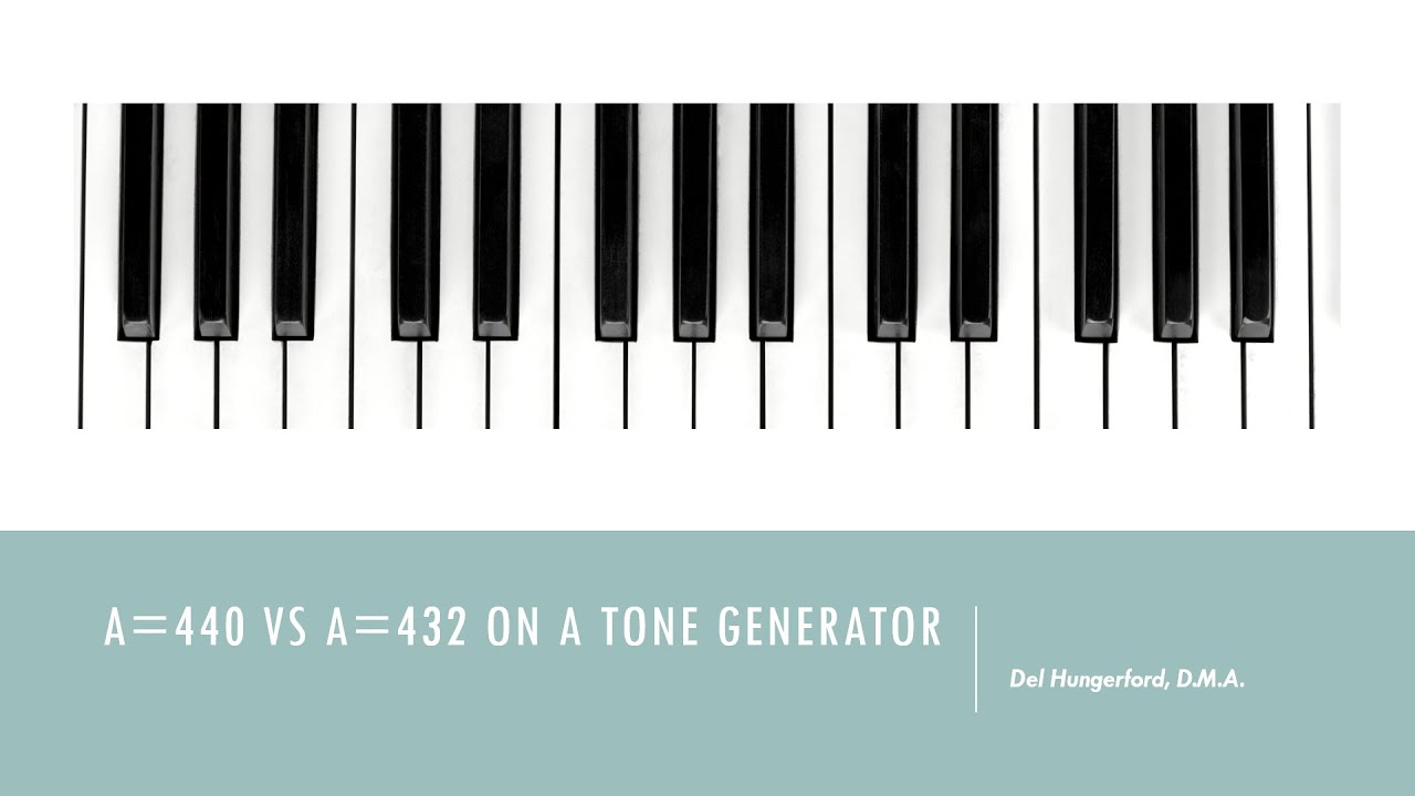 A=440 vs  A=432 with a tone generator