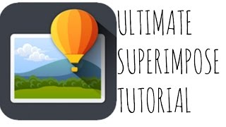 How to use Superimpose | APP TUTORIAL