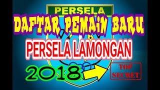 DAFTAR RESMI PEMAIN BARU PERSELA LAMONGAN MUSIM 2018