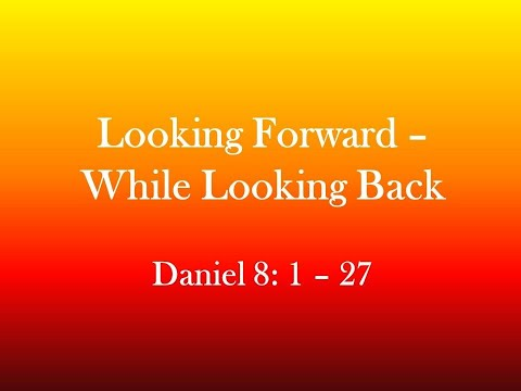 Bible Study: Looking Forward While Looking Back