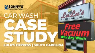 Lulu's Express South Carolina Car Wash Business Case Study and Overview