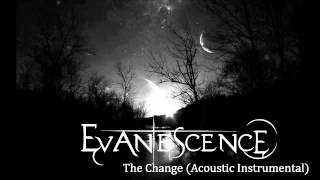Evanescence - The Change (Acoustic Instrumental)