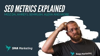 SEO Metrics Explained: MOZ DA, Ahrefs, SEMRush, Alexa and More