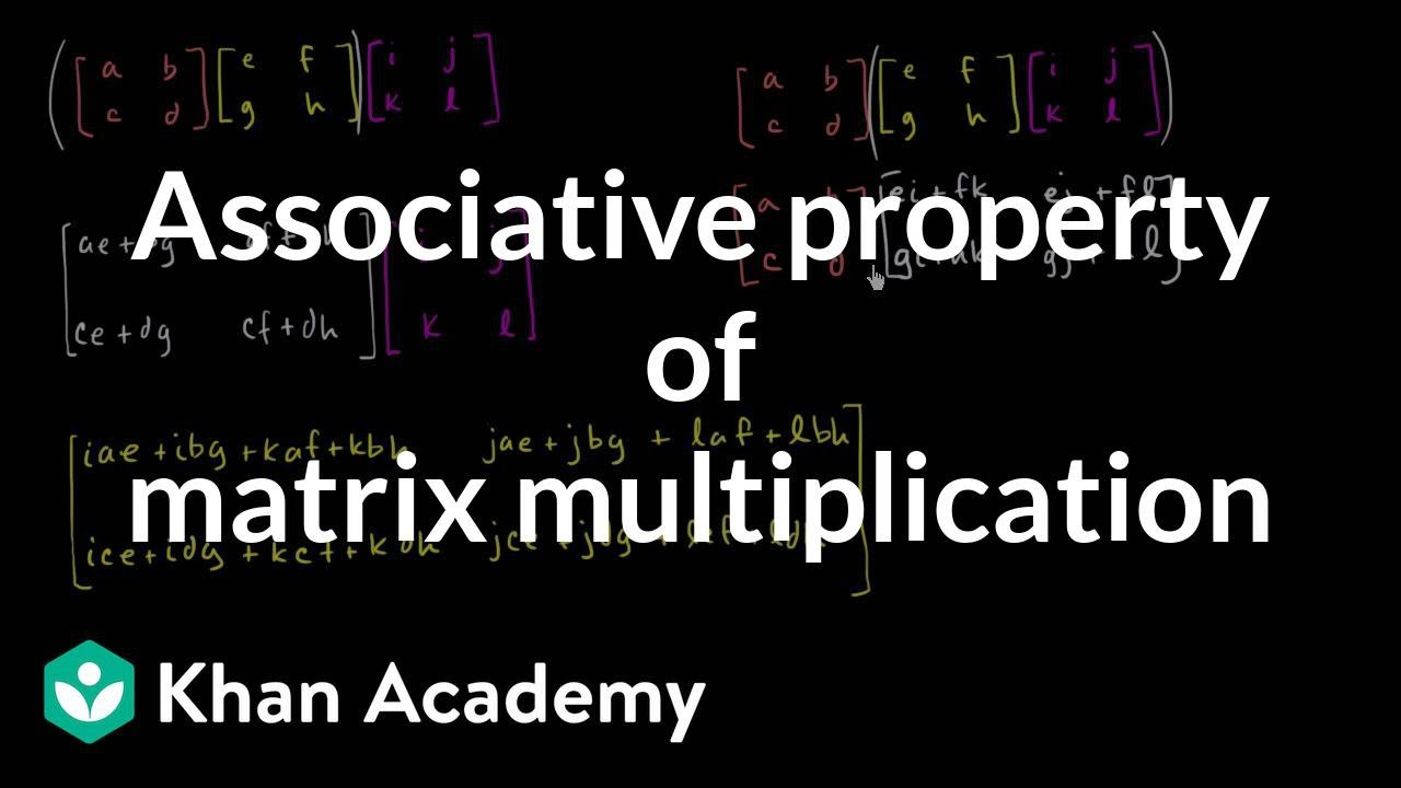 Associative property of matrix multiplication (video) | Khan