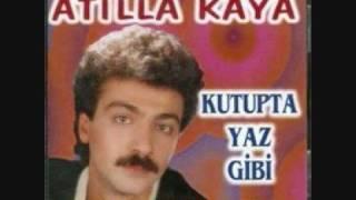 Atilla Kaya - Yillar utansin