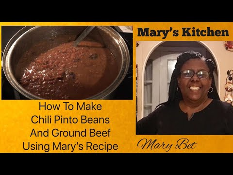 How To Make Chili Pinto Beans And Ground Beef Using Mary's Recipe