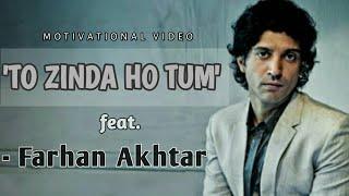 To zinda ho tum (Motivational shayari ft. Farhan Akhtar)