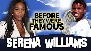 SERENA WILLIAMS | Before They Were Famous | Biography