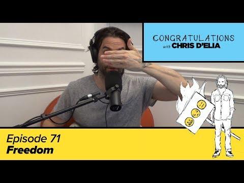 Congratulations Podcast w/ Chris D'Elia | EP71 - Freedom