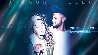 """Bryson Tiller - """"Love Faces"""" *NEW SONG 2017*"""