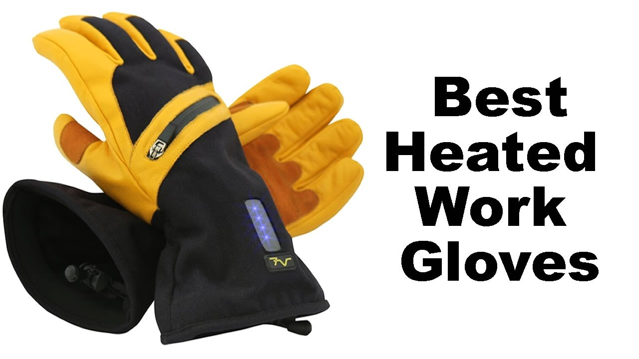 Leather work gloves best - Heated Work Gloves Best For Cold Winter Weather