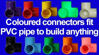 Coloured connectors fits PVC pipe to build anything