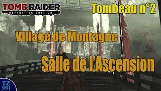 Gambar cover Tomb Raider Definitive Edition - Tombeau 2 - Salle de l Ascension - Village de Montagne