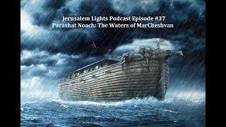 Parashat Noach: The Waters of MarCheshvan