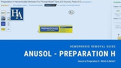 Anusol or Preparation H - Which Is Better? Discover the Truth!