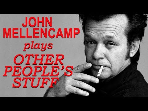 John Mellencamp Plays Other Peoples Stuff On New Album and Tour Mp3