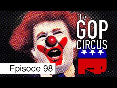 An American Circus (Starring the Republican Party) | Episode 98