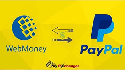 How To Transfer WebMoney WMZ to PayPal USD Fast & Easy