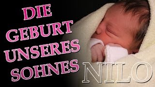 Geburtsvideo - Die Geburt unseres Sohnes Nilo