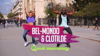 "Bel-Mondo & Clotilde - ""Good Morning"" / Official Zumba® choreo"